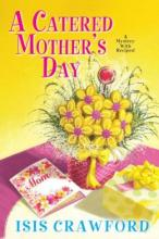 A Catered Mother's Day (Mystery With Recipes #11)