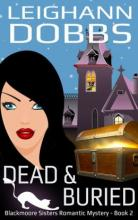 Dead & Buried (Blackmoore Sisters Mystery Series #2)
