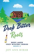 Deep Bitter Roots (Deep Lakes Mystery #2)