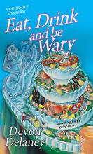 Eat, Drink and Be Wary (A Cook-Off Mystery #4)