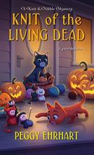 Knit of the Living Dead (Knit & Nibble Mystery #6)