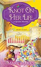 Knot on Her Life (A Quilting Mystery Series #7)