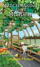 Matchmaking Can Be Murder (Amish Matchmaker Mystery #1)
