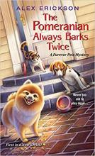 The Pomeranian Always Barks Twice (Furever Pets Mystery #1)