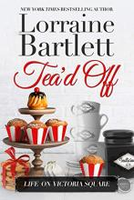 Tea'd Off (Victoria Square Series Novella)