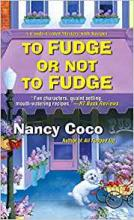 To Fudge or Not to Fudge (Candy-Coated Mystery Series #2)